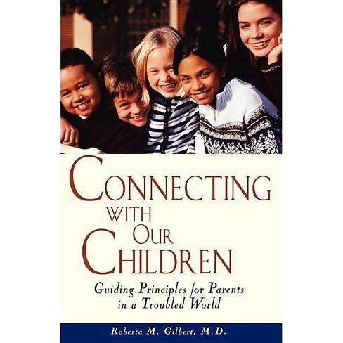Connecting with Our Children - by  Roberta M Gilbert (Paperback) - image 1 of 1