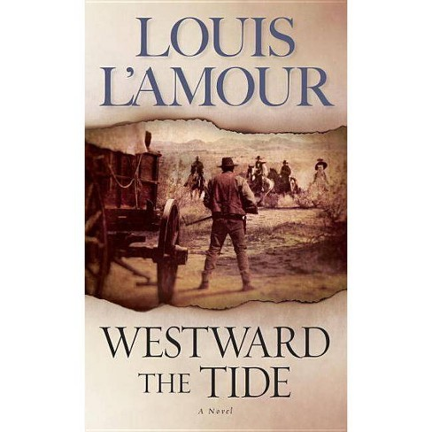 Westward the Tide - by  Louis L'Amour (Paperback) - image 1 of 1