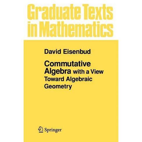 Commutative Algebra - (Graduate Texts in Mathematics) by  David Eisenbud (Paperback) - image 1 of 1