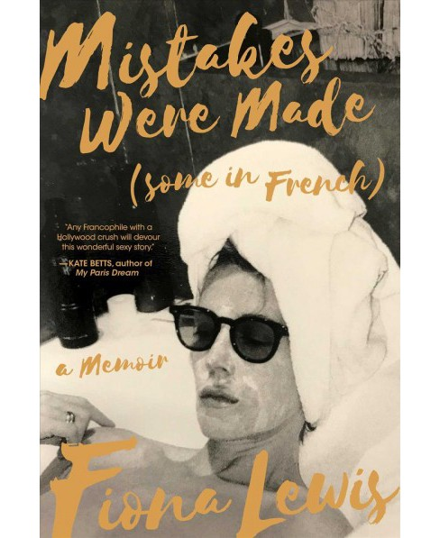 Mistakes Were Made (Some in French) -  by Fiona Lewis (Hardcover) - image 1 of 1