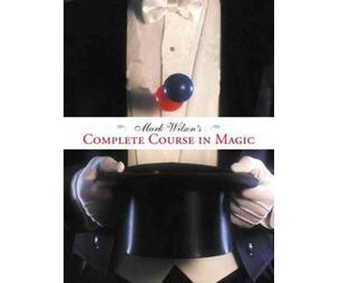 Mark Wilson's Complete Course in Magic (Revised) (Paperback) - image 1 of 1