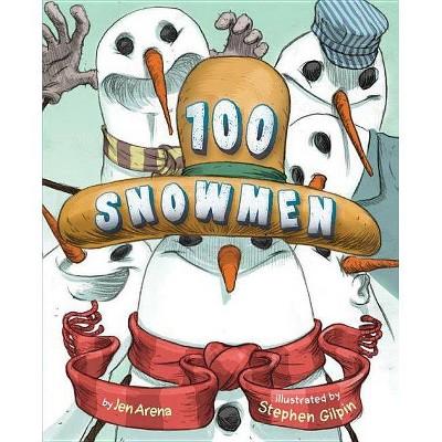 100 Snowmen - by  Jen Arena (Hardcover)