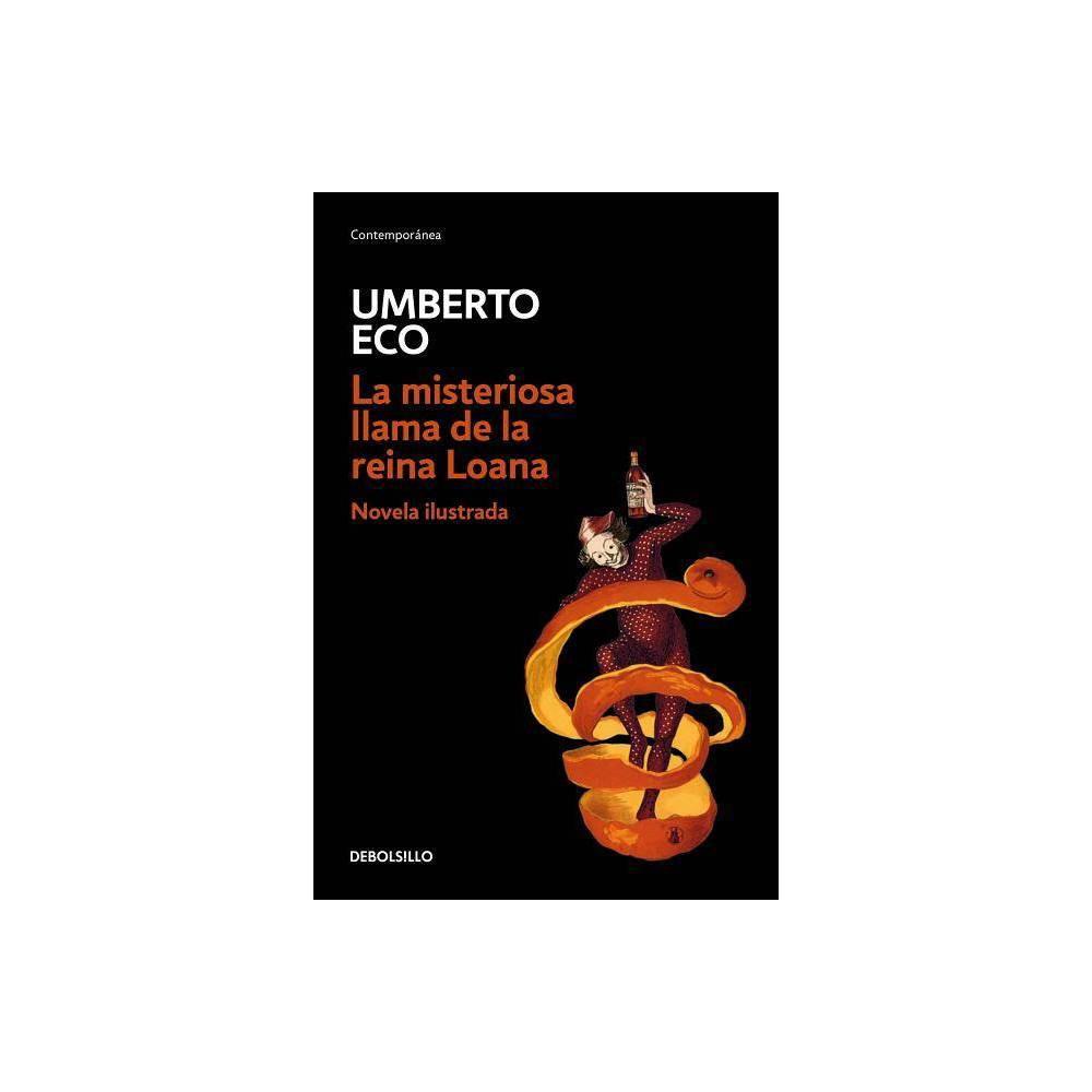 La Misteriosa Llama De La Reina Loana The Mysterious Flame Of Queen Loana By Umberto Eco Paperback