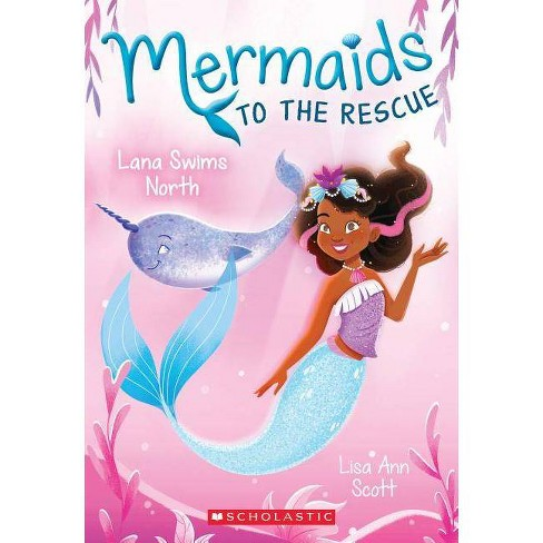 Lana Swims North - (Mermaids to the Rescue) by  Lisa Ann Scott (Paperback) - image 1 of 1