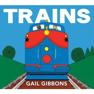 Trains - by Gail Gibbons (Board Book)