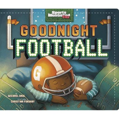 Goodnight Football - (Sports Illustrated Kids Bedtime Books) (Board Book)