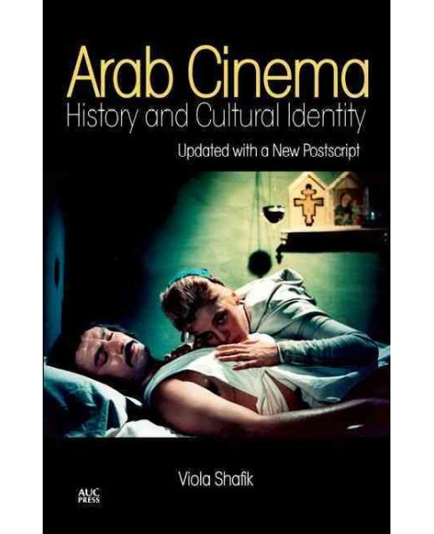 Arab Cinema : History and Cultural Identity (Paperback) (Viola Shafik) - image 1 of 1