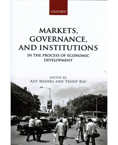 Markets, Governance, and Institutions in the Process of Economic Development -  (Hardcover) - image 1 of 1