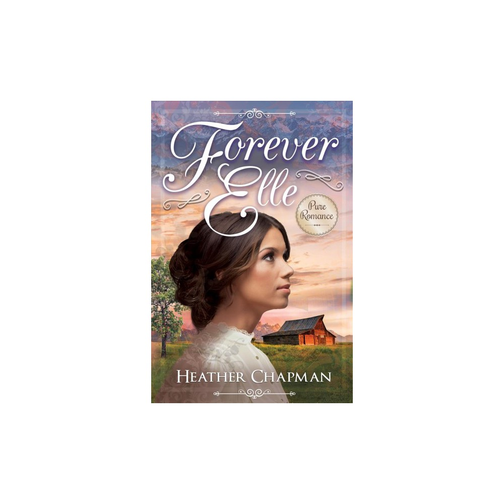 Forever Elle - by Heather Chapman (Paperback)