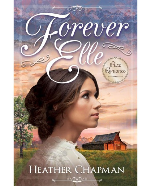 Forever Elle -  by Heather Chapman (Paperback) - image 1 of 1