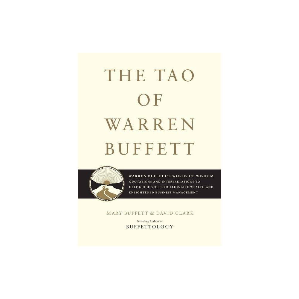 The Tao Of Warren Buffett By Mary Buffett David Clark Hardcover