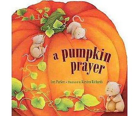 Pumpkin Prayer (Hardcover) (Amy Parker) - image 1 of 1