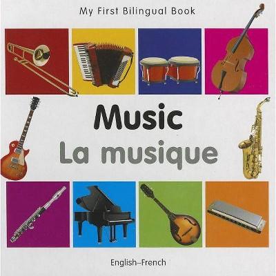 Music/La Musique - (My First Bilingual Book)(Board Book)