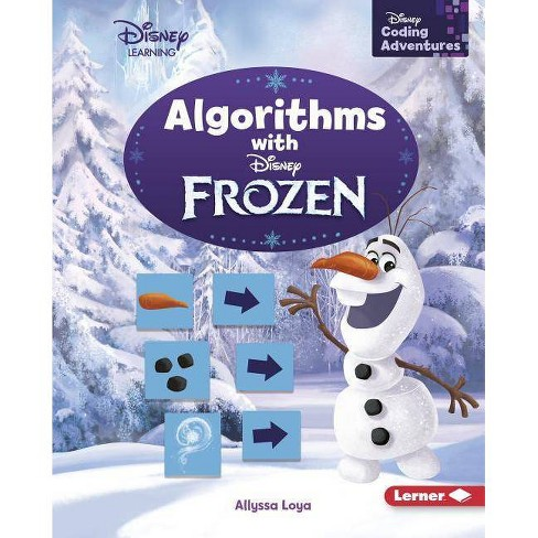 Algorithms with Disney Frozen - (Disney Coding Adventures) by  Allyssa Loya (Hardcover) - image 1 of 1