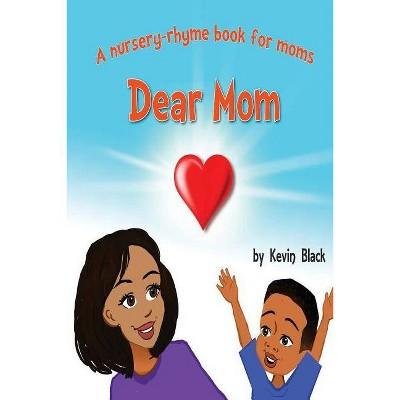 Dear Mom - by Kevin Courtney Black (Paperback)