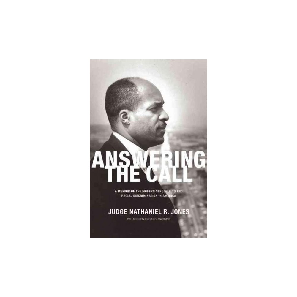 Answering the Call : An Autobiography of the Modern Struggle to End Racial Discrimination in America Answering the Call : An Autobiography of the Modern Struggle to End Racial Discrimination in America
