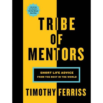 Tribe of Mentors: Short Life Advice from the Best in the World (Hardcover) (Timothy Ferriss)