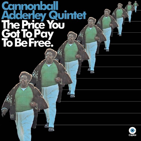 Adderley Cannonball - Price You Got To Pay To Be Free (CD) - image 1 of 1