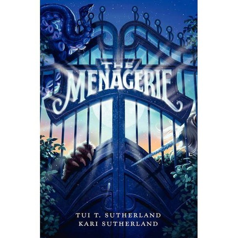 The Menagerie - (Menagerie (HarperCollins)) by  Tui T Sutherland & Kari H Sutherland (Hardcover) - image 1 of 1