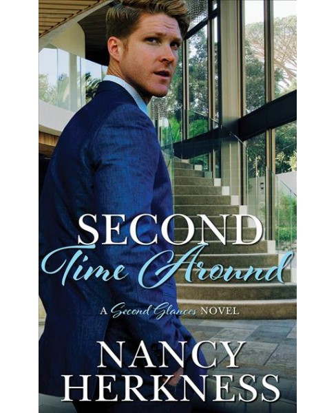 Second Time Around -  Unabridged (Second Glances) by Nancy Herkness (CD/Spoken Word) - image 1 of 1