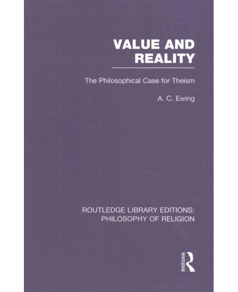 Value and Reality : The Philosophical Case for Theism (Paperback) (A. C. Ewing) - image 1 of 1