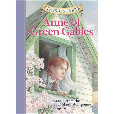 Classic Starts(r) Anne of Green Gables - Abridged by  Lucy Maud Montgomery (Hardcover)