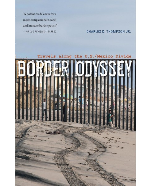 Border Odyssey : Travels along the U.S. / Mexico Divide (Reprint) (Paperback) (Jr. Charles D. Thompson) - image 1 of 1