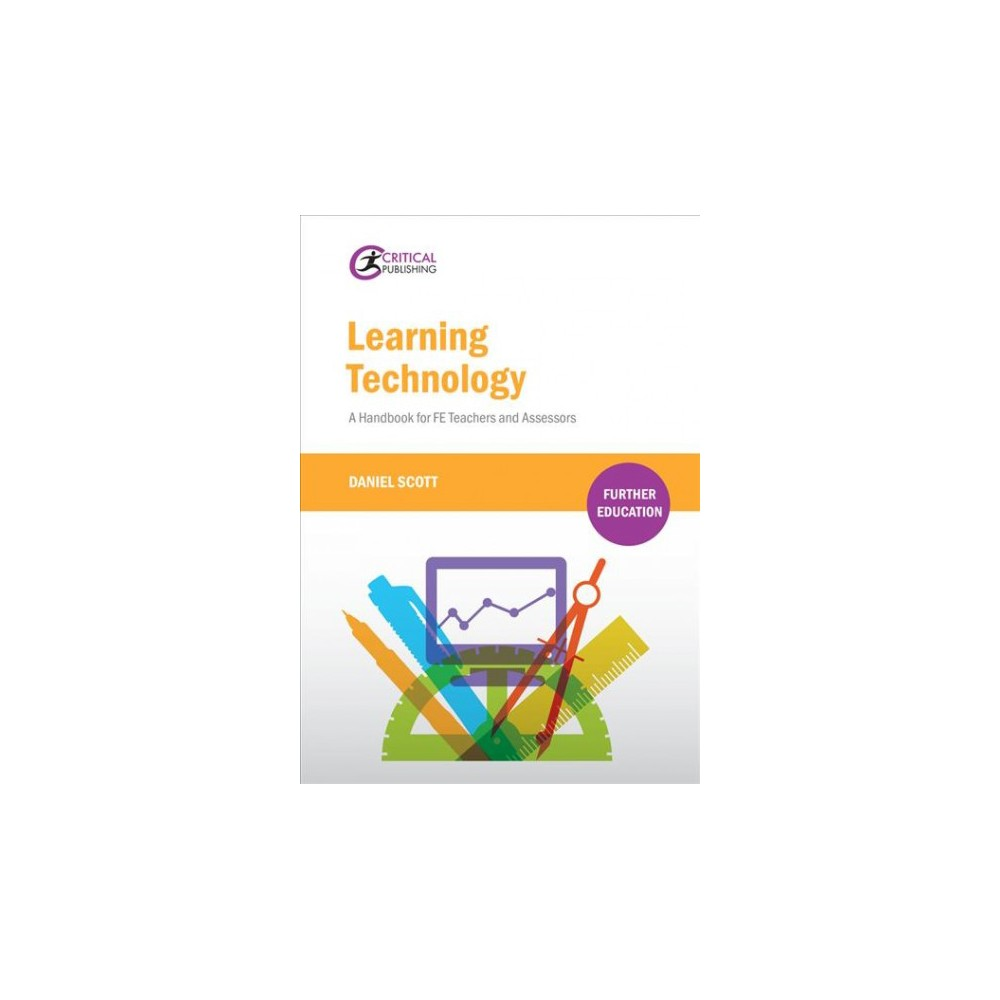 Learning Technology : A Handbook for Fe Teachers and Assessors - by Daniel Scott (Paperback)