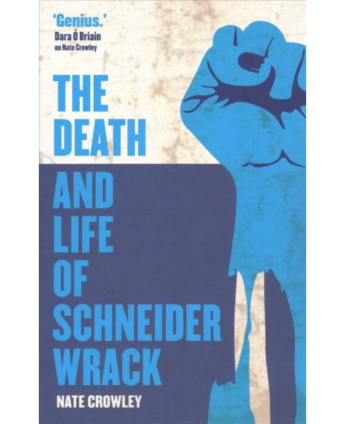 Death and Life of Schneider Wrack (Paperback) (Nate Crowley) - image 1 of 1