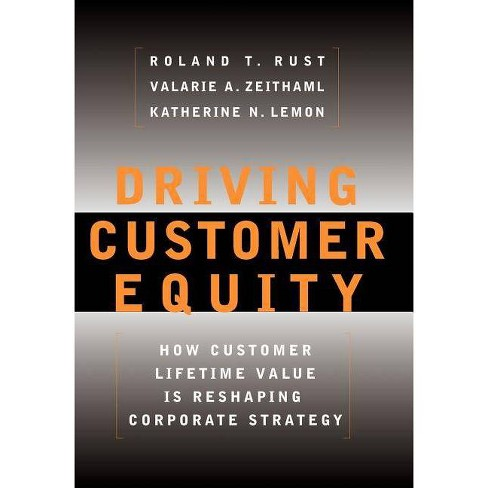 Driving Customer Equity - by  Roland T Rust & Valarie A Zeithaml & Katherine N Lemon (Hardcover) - image 1 of 1