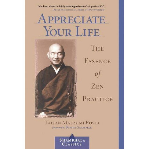Appreciate Your Life - (Shambhala Classics) by  Taizan Maezumi (Paperback) - image 1 of 1
