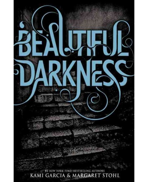 Beautiful Darkness -  (Beautiful Creatures) by Kami Garcia & Margaret Stohl (Hardcover) - image 1 of 1