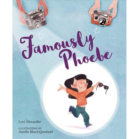 Famously Phoebe -  by Lori Alexander (School And Library) - image 1 of 1