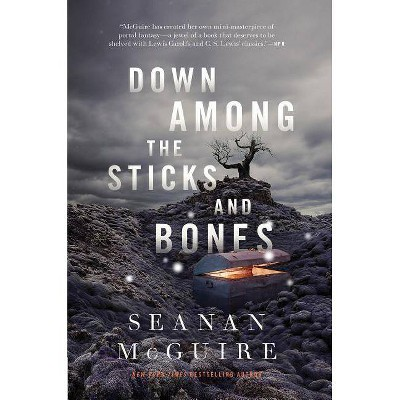 Down Among the Sticks and Bones - (Wayward Children) by  Seanan McGuire (Hardcover)