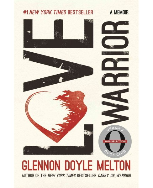 Love Warrior: A Memoir (Oprah's Book Club) (Hardcover) (Glennon Doyle Melton) - image 1 of 1