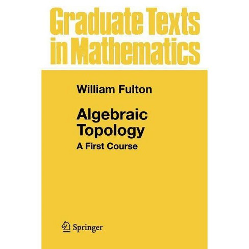Algebraic Topology - (Graduate Texts in Mathematics) by  William Fulton (Paperback) - image 1 of 1
