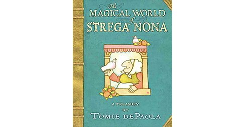 Magical World of Strega Nona : A Treasury (Hardcover) (Tomie dePaola) - image 1 of 1