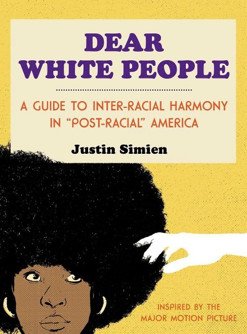 Dear White People (Hardcover) (Justin Simien) - image 1 of 1
