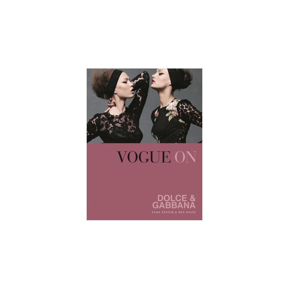 Vogue on Dolce & Gabbana - (Vogue on) by Luke Leitch & Ben Evans (Hardcover)