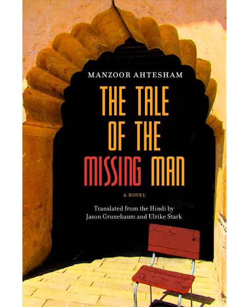 Tale of the Missing Man -  by Manzoor Ahtesham (Paperback) - image 1 of 1