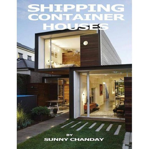 Shipping Container Houses - by Sunny Chanday (Paperback)