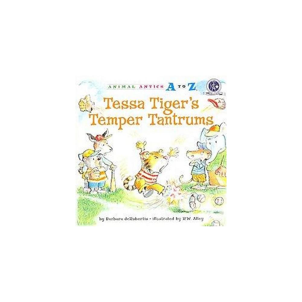Tessa Tiger's Temper Tantrums (Paperback) (Barbara Derubertis)