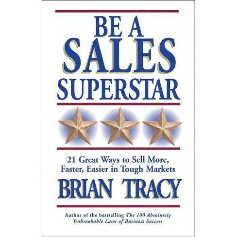 Be a Sales Superstar - by  Brian Tracy (Paperback) - image 1 of 1