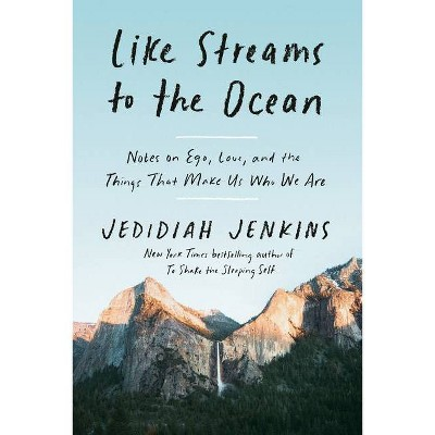 Like Streams to the Ocean - by Jedidiah Jenkins (Hardcover)