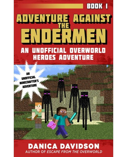 Adventure Against the Endermen -  by Danica Davidson (Hardcover) - image 1 of 1