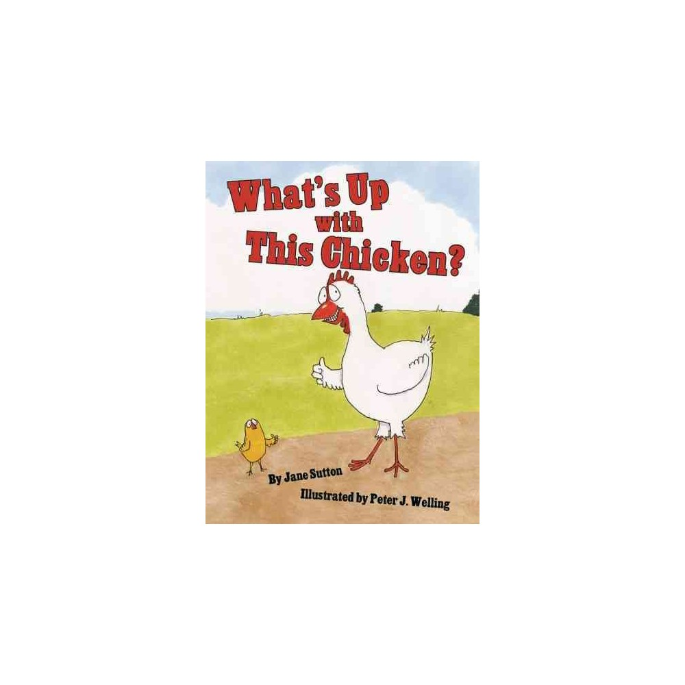 What's Up With This Chicken? (Hardcover) (Jane Sutton)