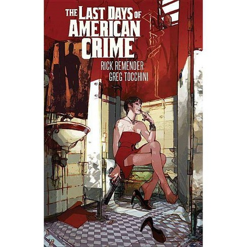 Last Days Of American Crime New Edition By Rick Remender Paperback Target