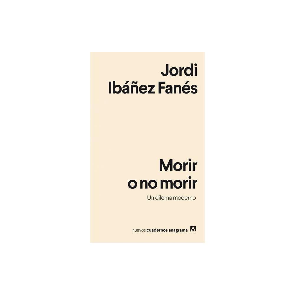 Morir O No Morir Un Dilema Moderno Paperback