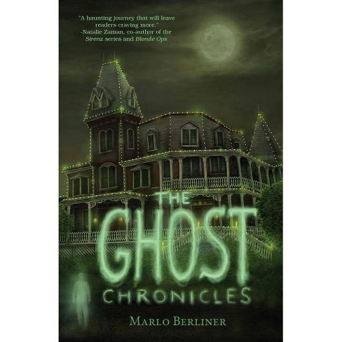 The Ghost Chronicles - by  Marlo Berliner (Paperback) - image 1 of 1