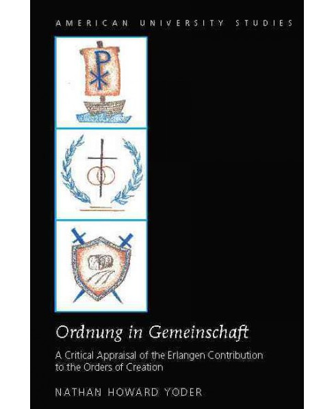 Ordnung in Gemeinschaft : A Critical Appraisal of the Erlangen Contribution to the Orders of Creation - image 1 of 1
